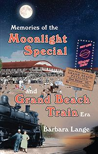 Memories of the Moonlight Special and Grand Beach Train Era