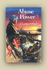 Abuse of Power 3: Crooked Paths: 1755 to 1862