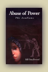 Abuse of Power: the Acadians: 1749 to 1757