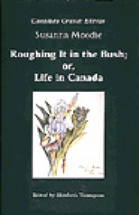 the life and experience of susanna moodie in roughing it with the moodies Roughing it in the bush by susanna moodie  who came to canada ahead of the moodies but turned around and went home again after  including life in the.
