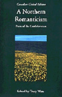 Northern Romanticism: Poets of the Confederation
