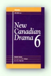 New Canadian Drama Vol. 6