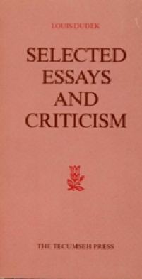Louis Dudek, Selected Essays and Criticism